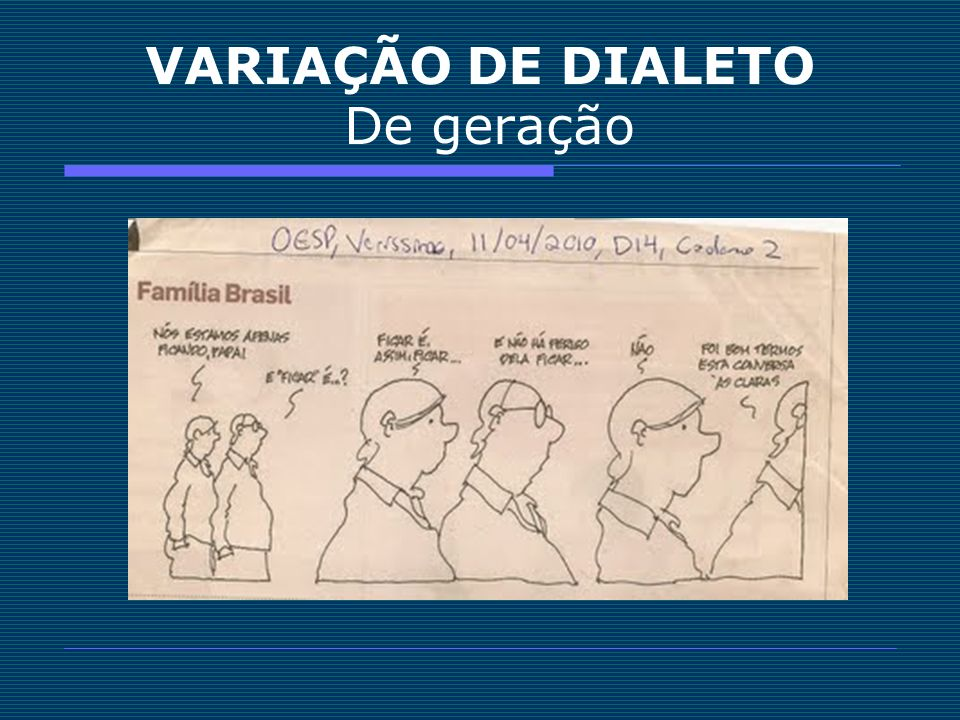 VARIAÇÃO DE DIALETO De geração