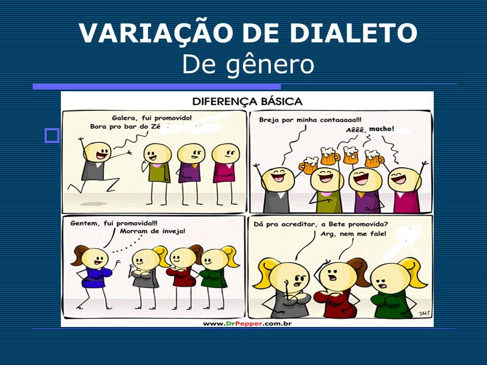 VARIAÇÃO DE DIALETO De gênero