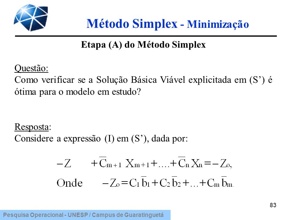 Método Simplex - Minimização Etapa (A) do Método Simplex