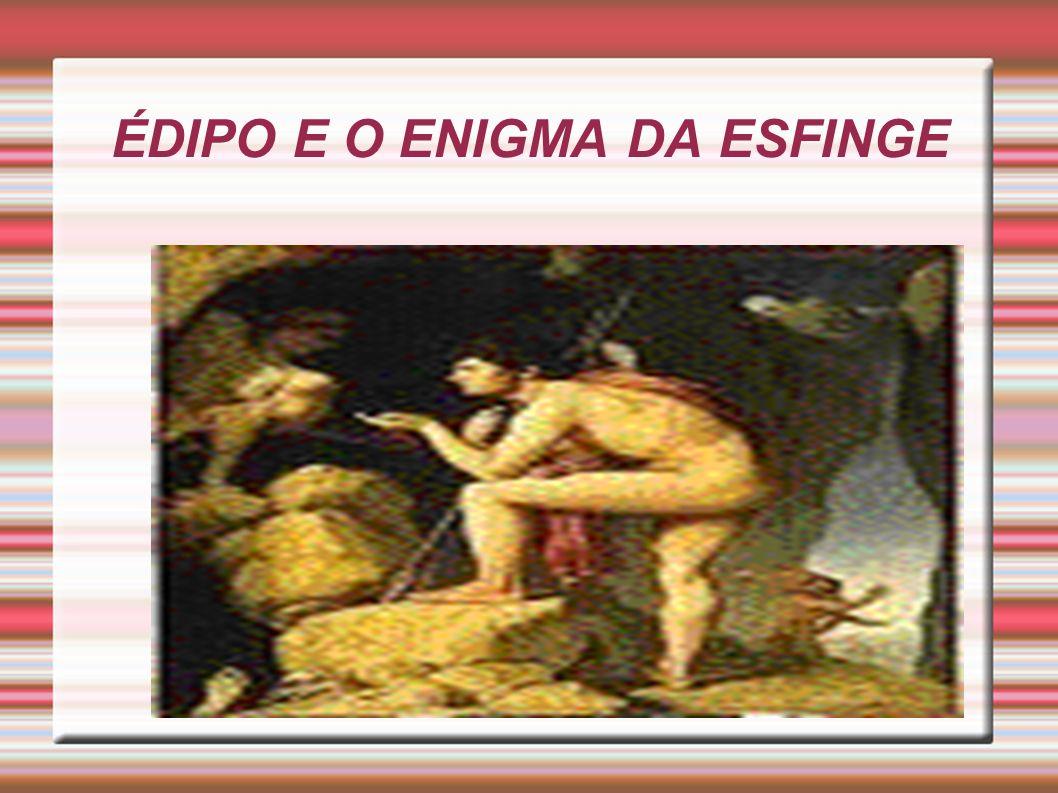 ÉDIPO E O ENIGMA DA ESFINGE