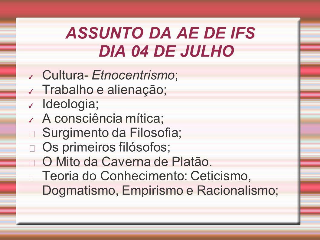 ASSUNTO DA AE DE IFS DIA 04 DE JULHO