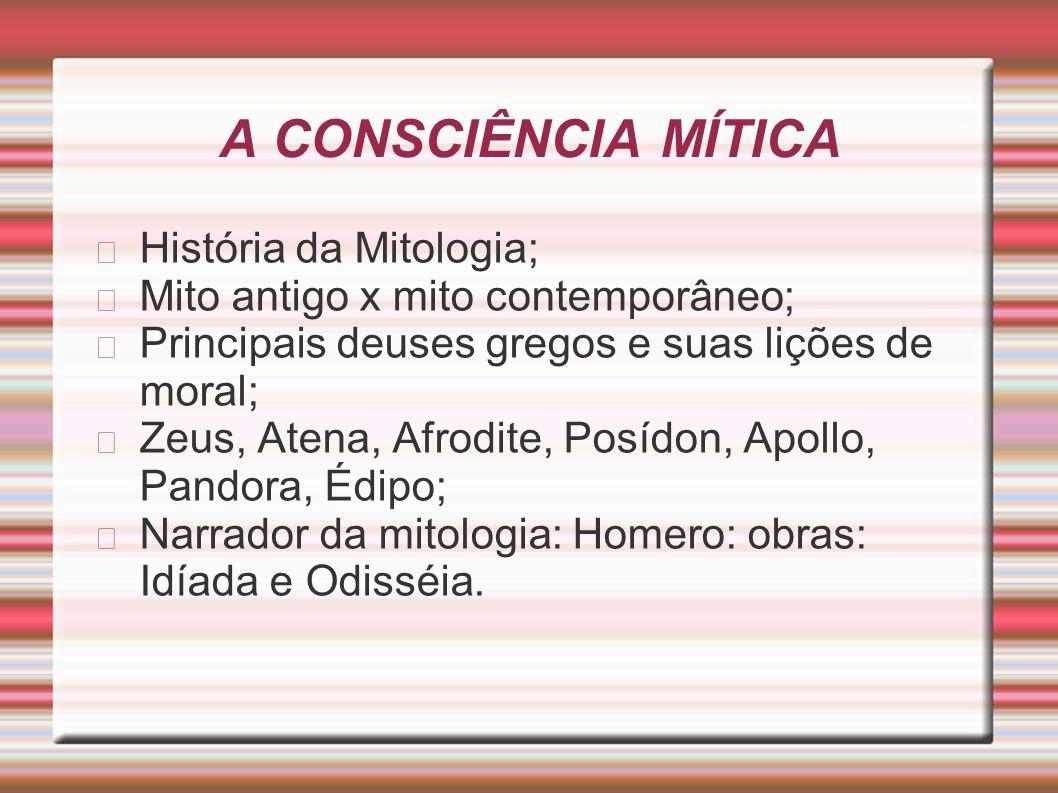 A CONSCIÊNCIA MÍTICA História da Mitologia;