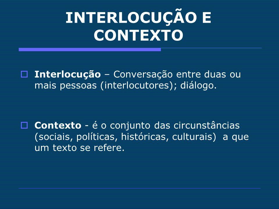 INTERLOCUÇÃO E CONTEXTO