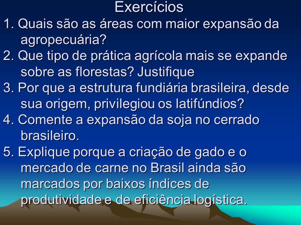 Exercícios 1. Quais são as áreas com maior expansão da agropecuária.