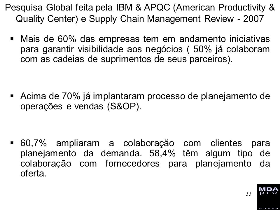 Pesquisa Global feita pela IBM & APQC (American Productivity & Quality Center) e Supply Chain Management Review