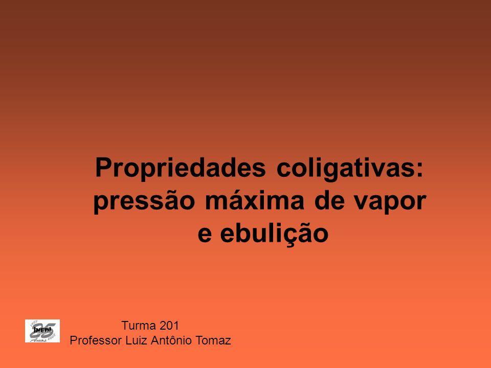 Propriedades coligativas: pressão máxima de vapor
