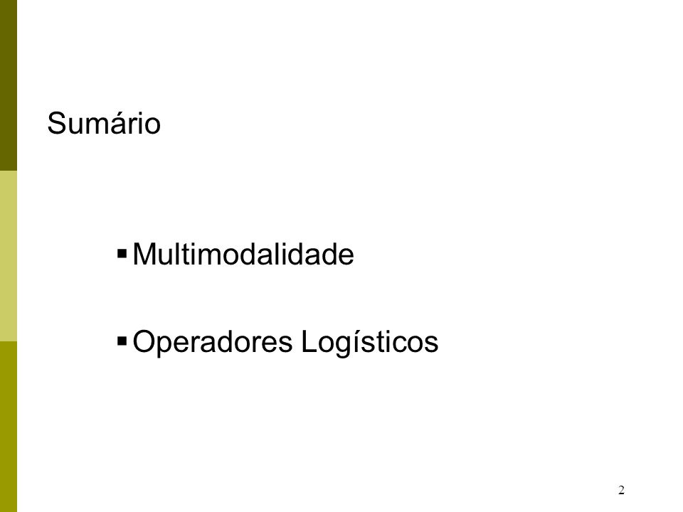 Sumário Multimodalidade Operadores Logísticos
