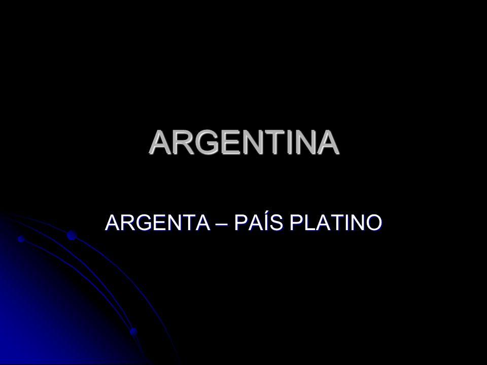 ARGENTINA ARGENTA – PAÍS PLATINO