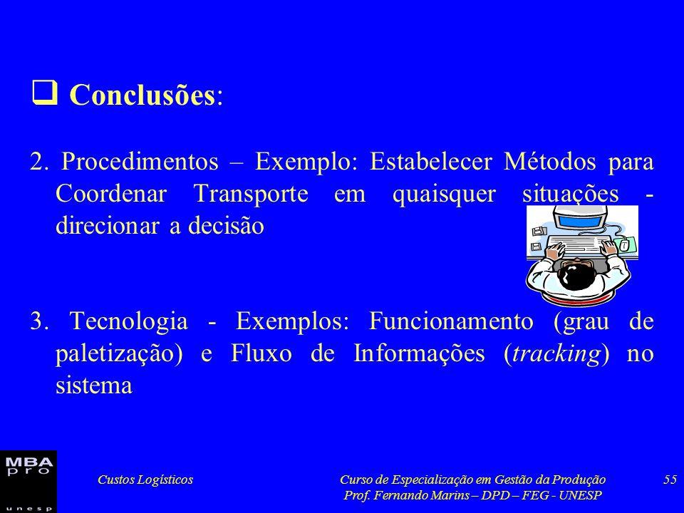Conclusões: 2. Procedimentos – Exemplo: Estabelecer Métodos para Coordenar Transporte em quaisquer situações - direcionar a decisão.