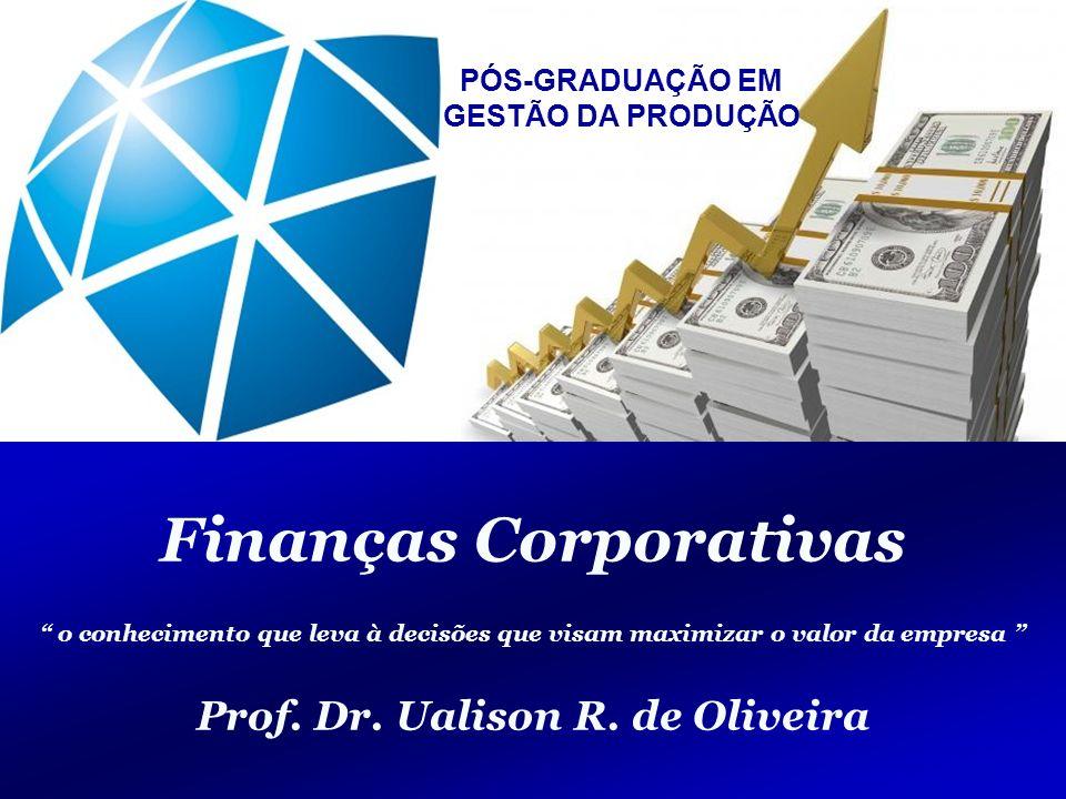 Finanças Corporativas Prof. Dr. Ualison R. de Oliveira
