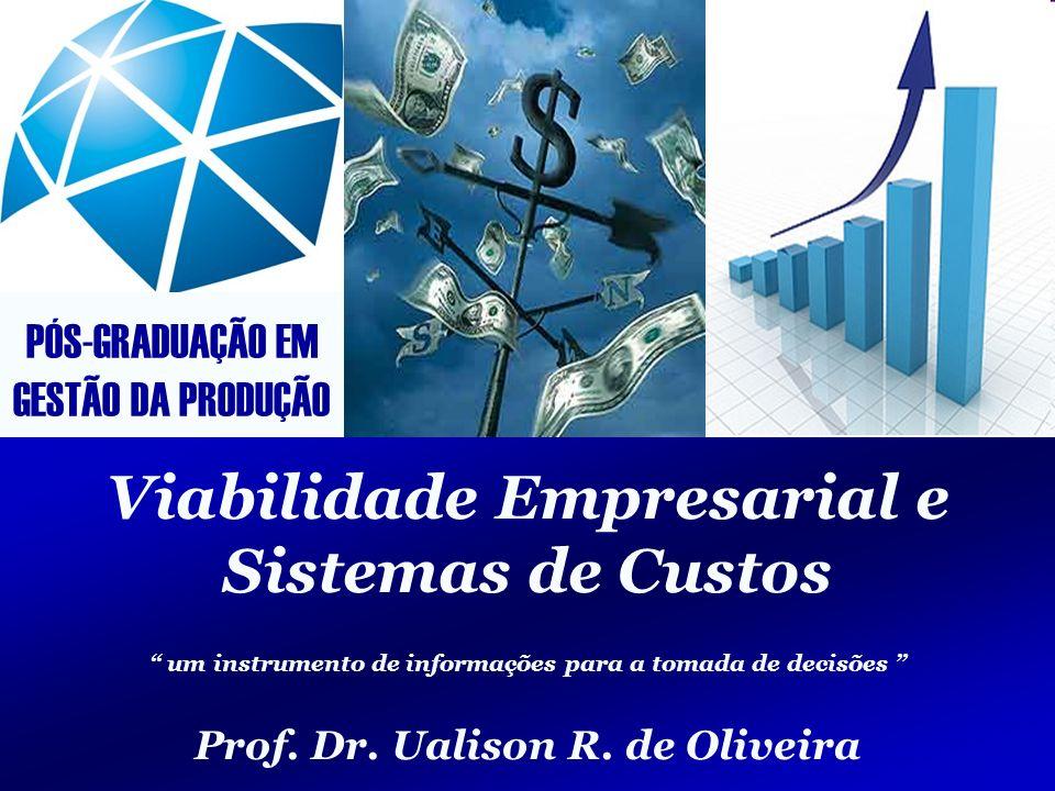 Viabilidade Empresarial e Sistemas de Custos