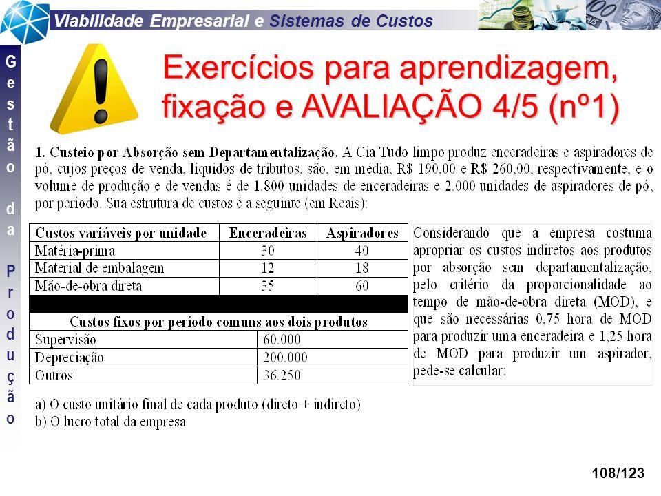 Exercícios para aprendizagem, fixação e AVALIAÇÃO 4/5 (nº1)