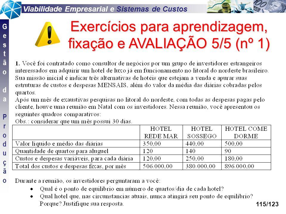 Exercícios para aprendizagem, fixação e AVALIAÇÃO 5/5 (nº 1)