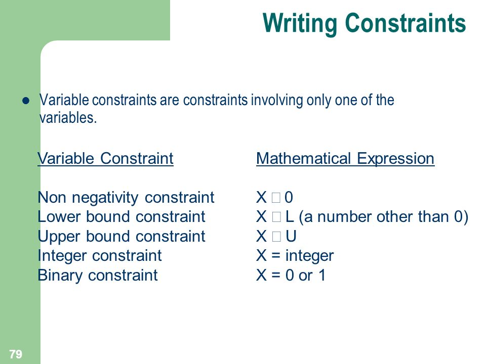 Writing Constraints Variable constraints are constraints involving only one of the variables. Variable Constraint.