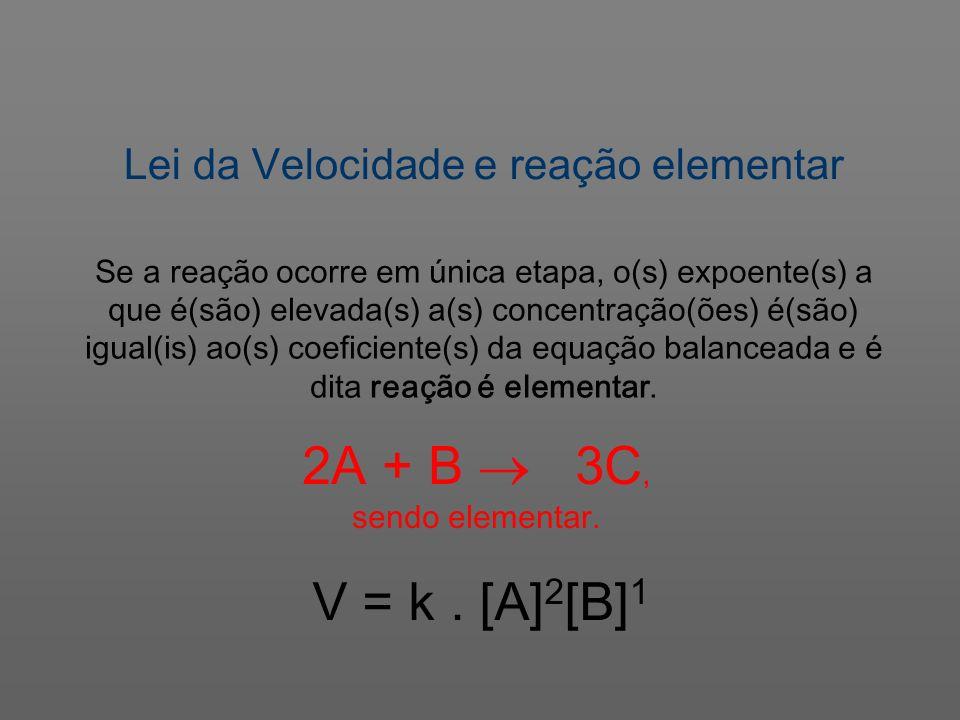 2A + B  3C, Lei da Velocidade e reação elementar