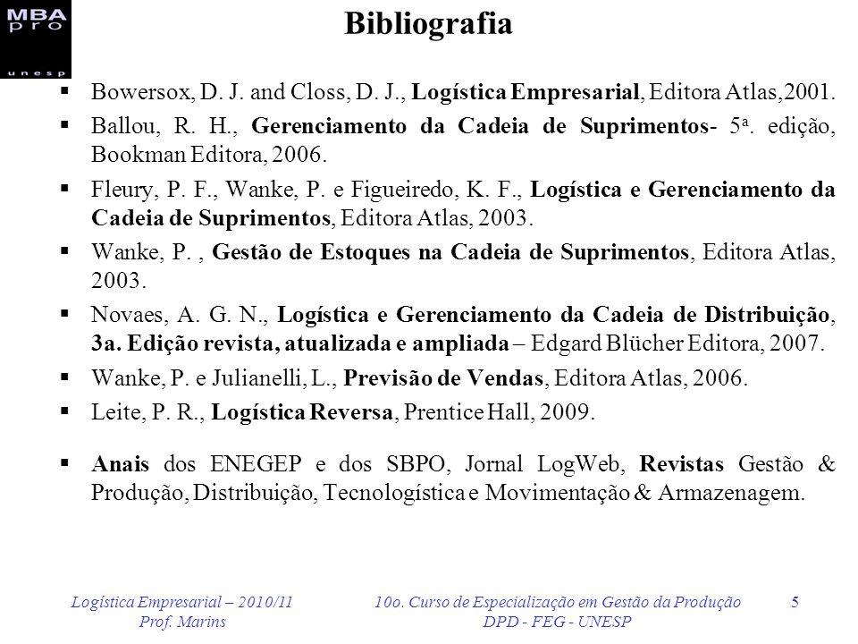 BibliografiaBowersox, D. J. and Closs, D. J., Logística Empresarial, Editora Atlas,2001.