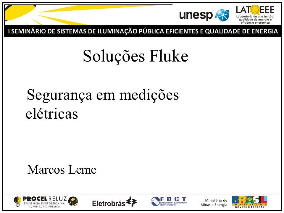 Soluções Fluke Segurança em medições elétricas Marcos Leme
