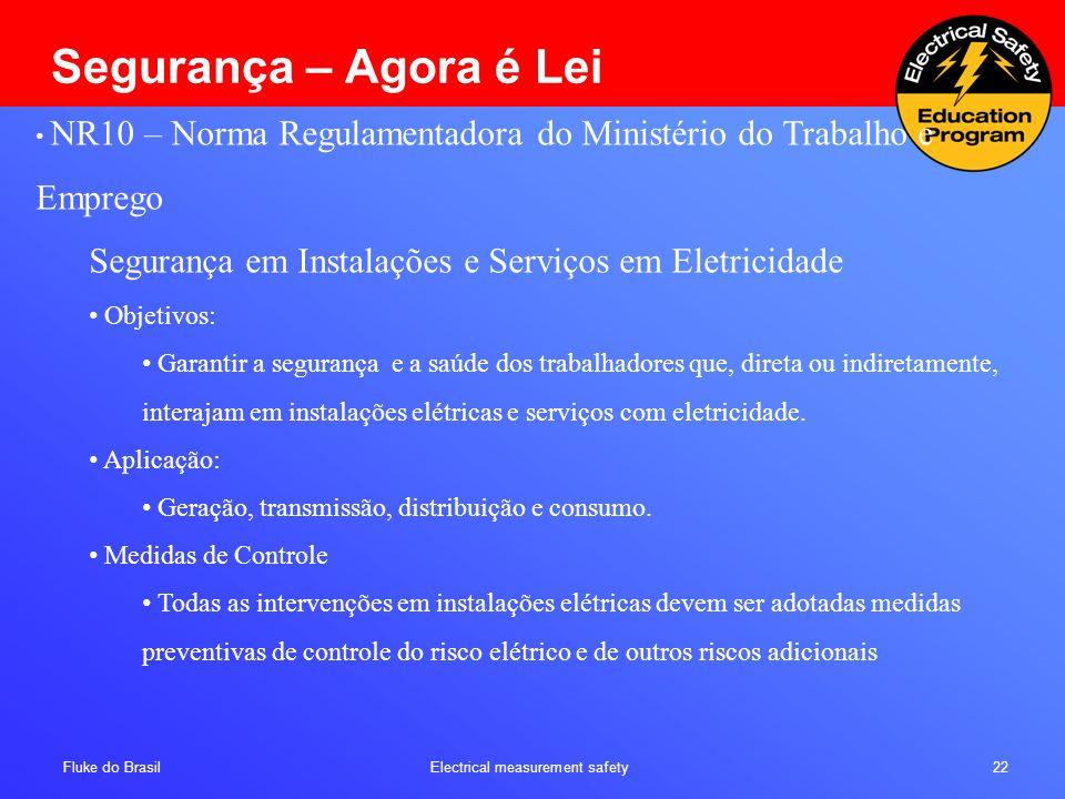 Segurança – Agora é Lei NR10 – Norma Regulamentadora do Ministério do Trabalho e Emprego. Segurança em Instalações e Serviços em Eletricidade.