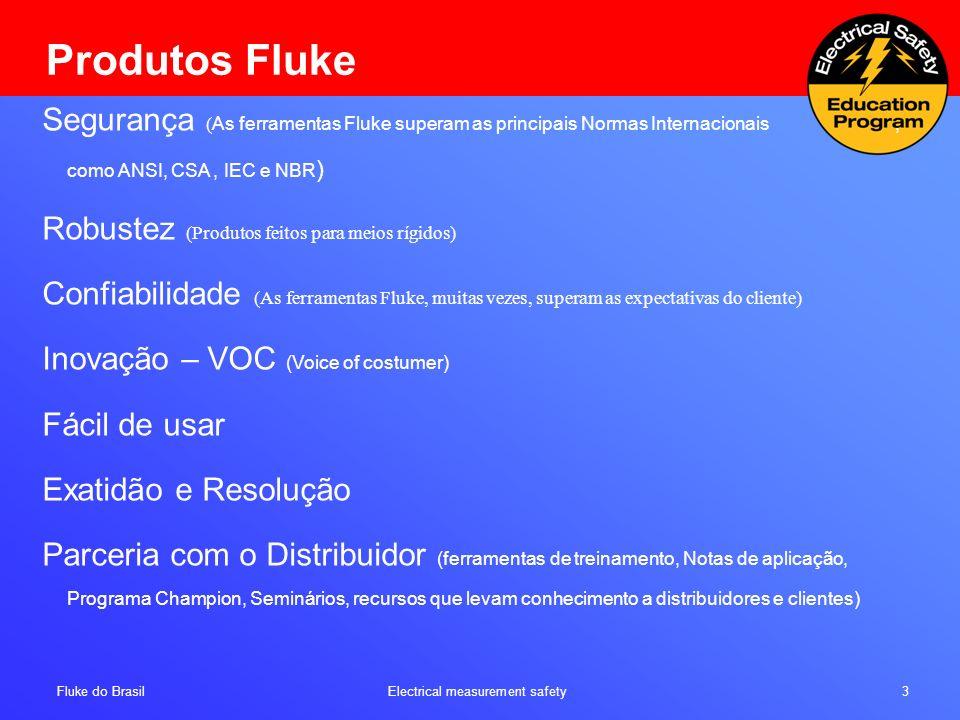 Produtos Fluke Segurança (As ferramentas Fluke superam as principais Normas Internacionais , como ANSI, CSA , IEC e NBR)