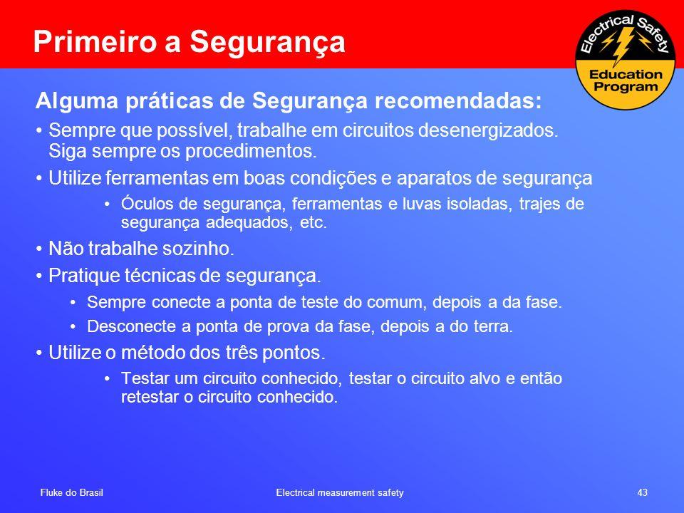 Primeiro a Segurança Alguma práticas de Segurança recomendadas: