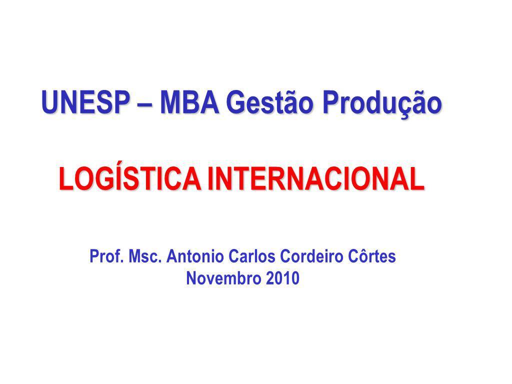 UNESP – MBA Gestão Produção LOGÍSTICA INTERNACIONAL