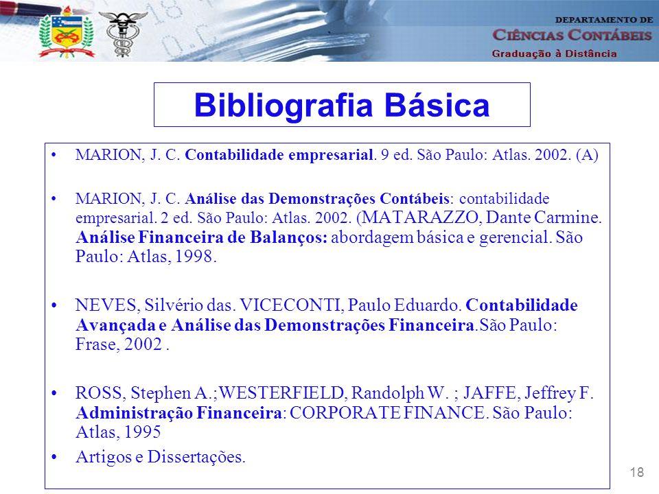 Bibliografia Básica MARION, J. C. Contabilidade empresarial. 9 ed. São Paulo: Atlas. 2002. (A)