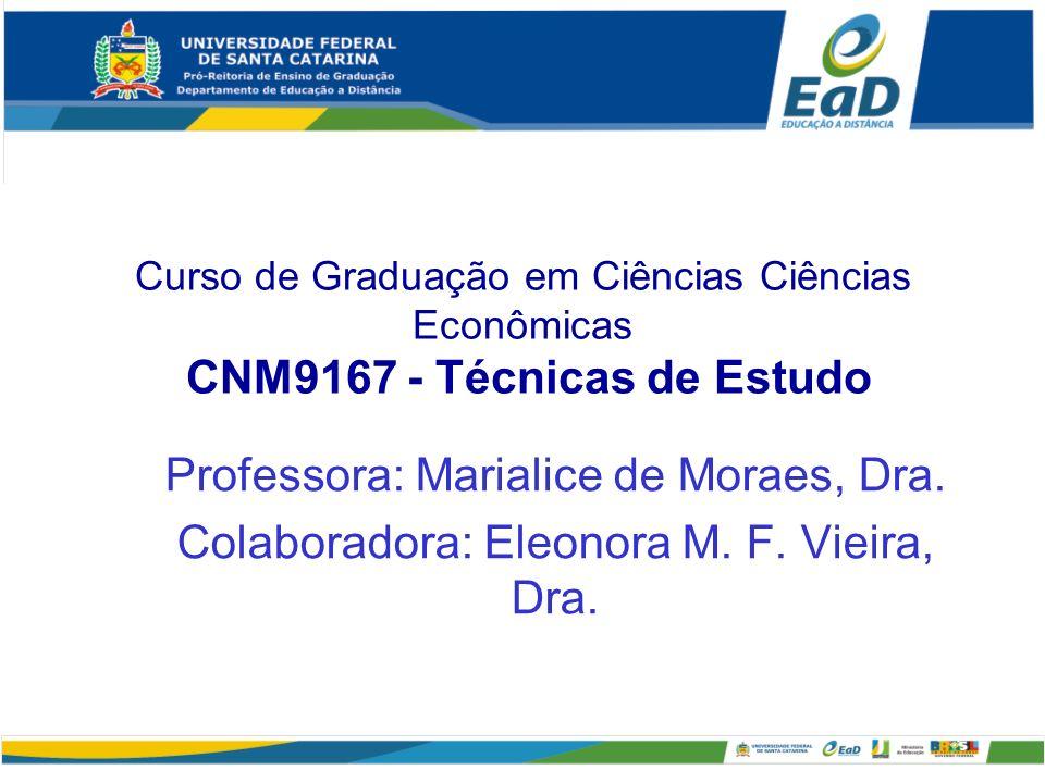 Professora: Marialice de Moraes, Dra.