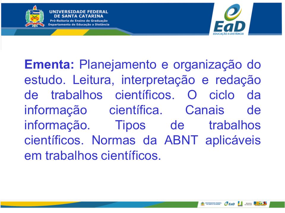Ementa: Planejamento e organização do estudo