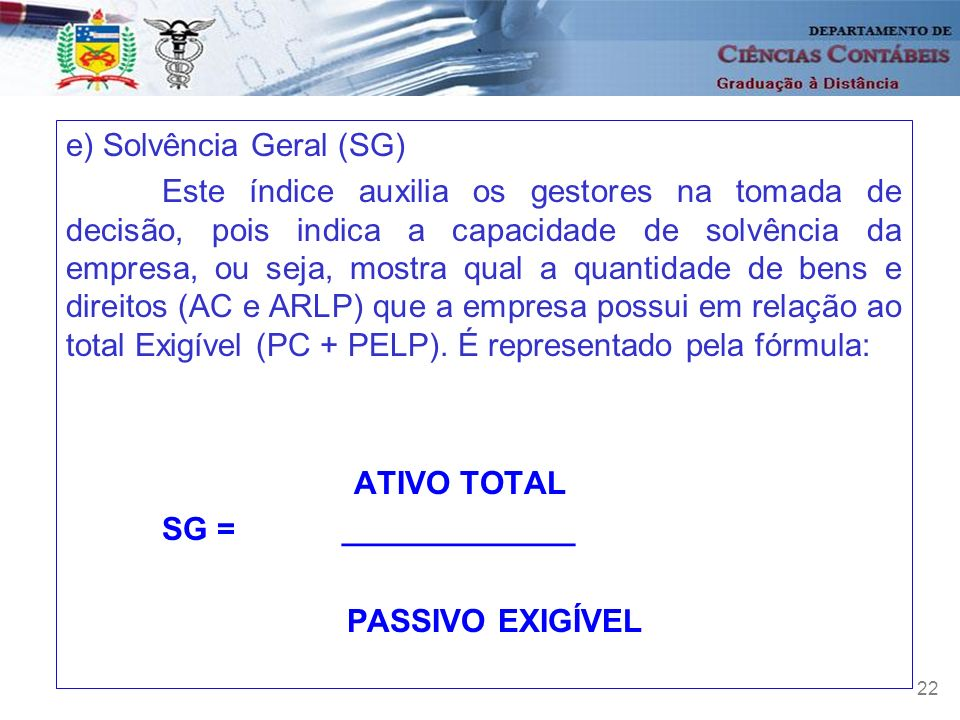 e) Solvência Geral (SG)