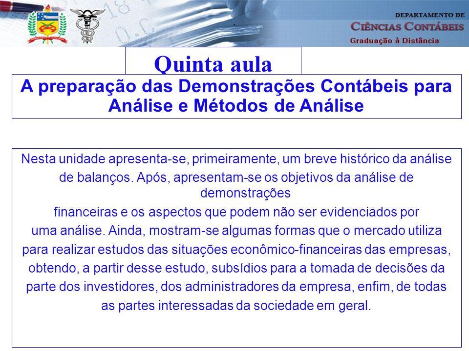 Quinta aula A preparação das Demonstrações Contábeis para Análise e Métodos de Análise.