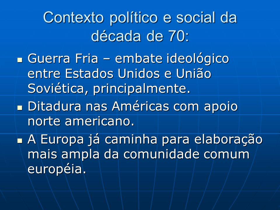 Contexto político e social da década de 70: