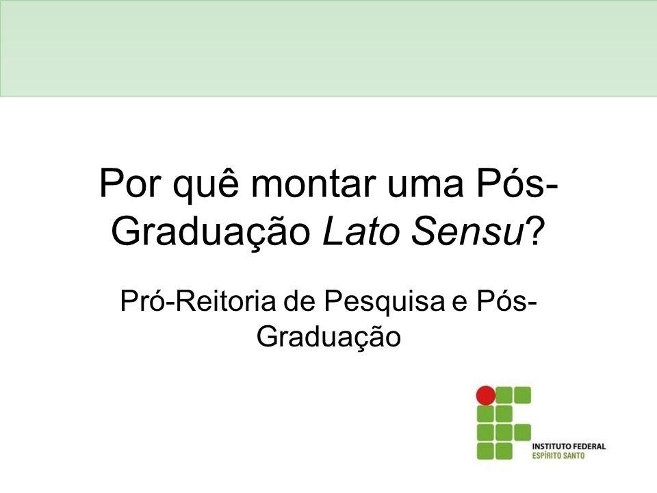Por quê montar uma Pós-Graduação Lato Sensu