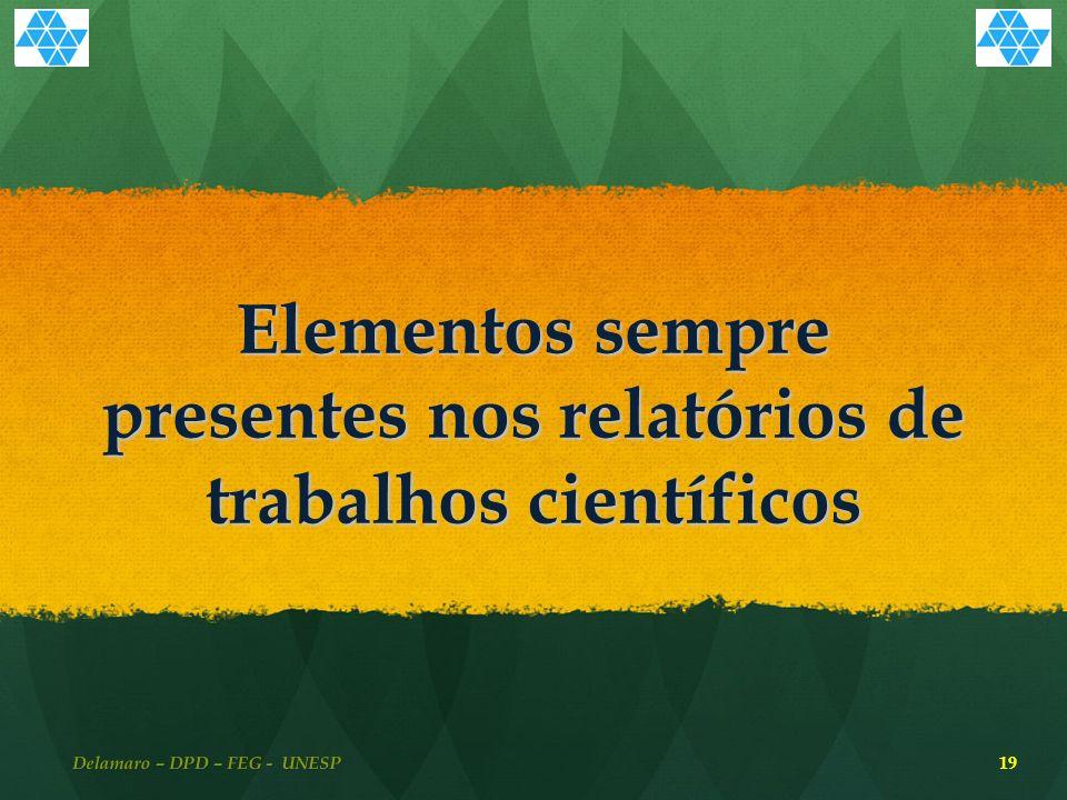 Elementos sempre presentes nos relatórios de trabalhos científicos