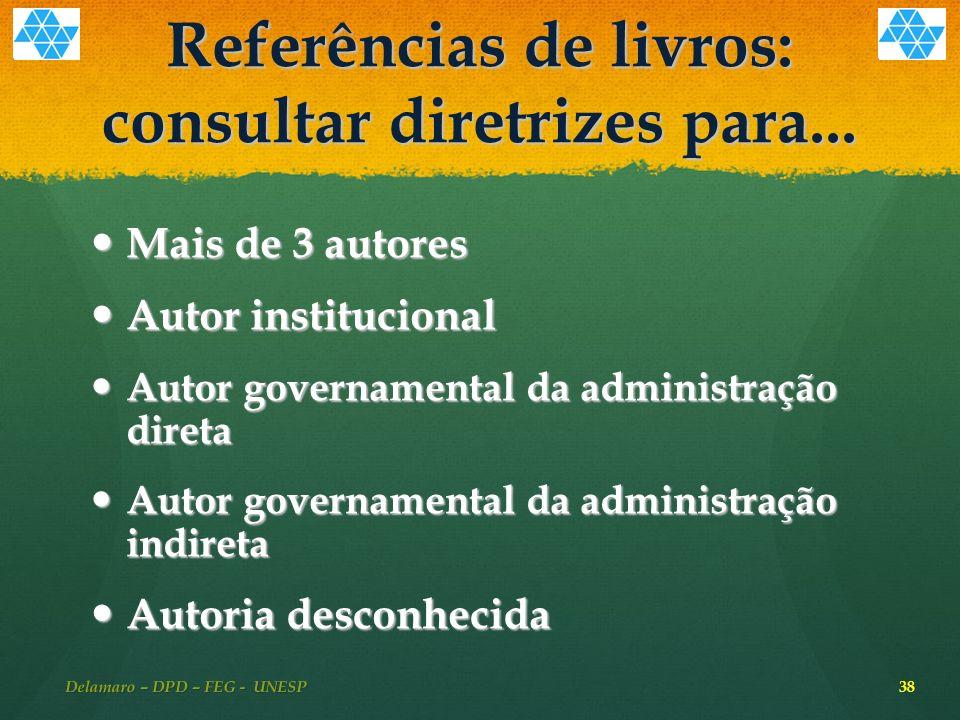 Referências de livros: consultar diretrizes para...