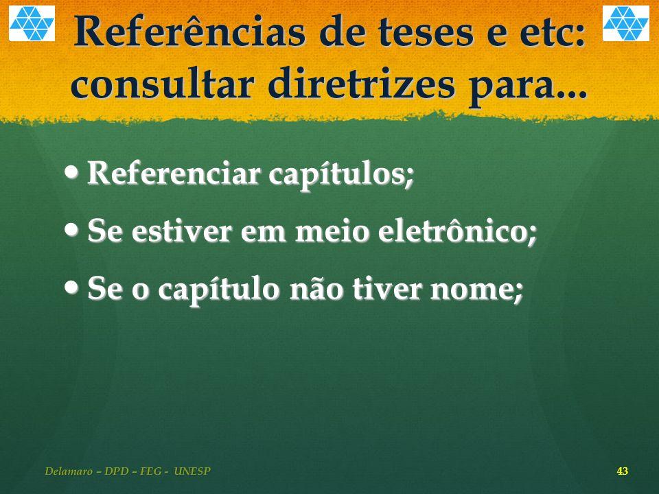Referências de teses e etc: consultar diretrizes para...