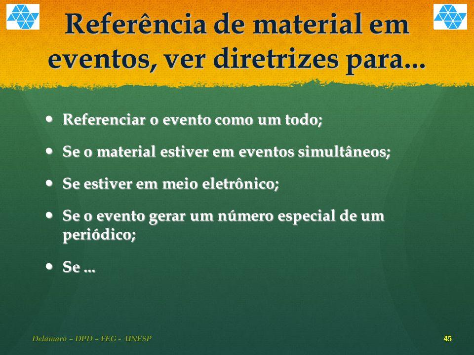 Referência de material em eventos, ver diretrizes para...