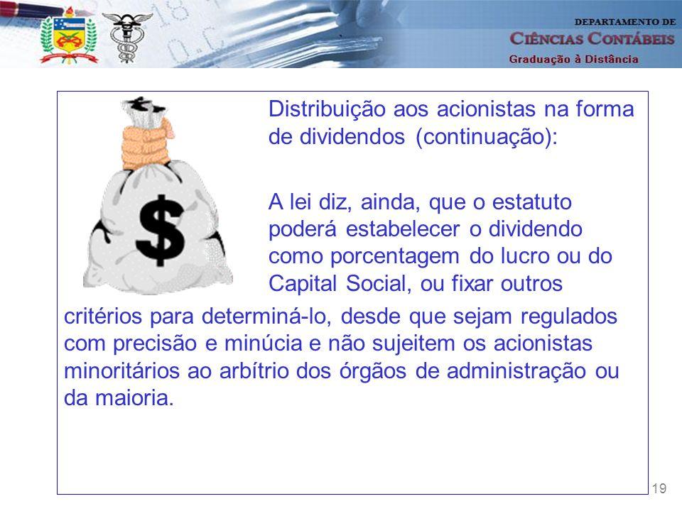 Distribuição aos acionistas na forma de dividendos (continuação):