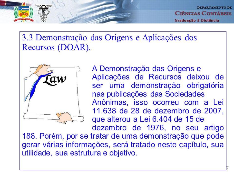 3.3 Demonstração das Origens e Aplicações dos Recursos (DOAR).
