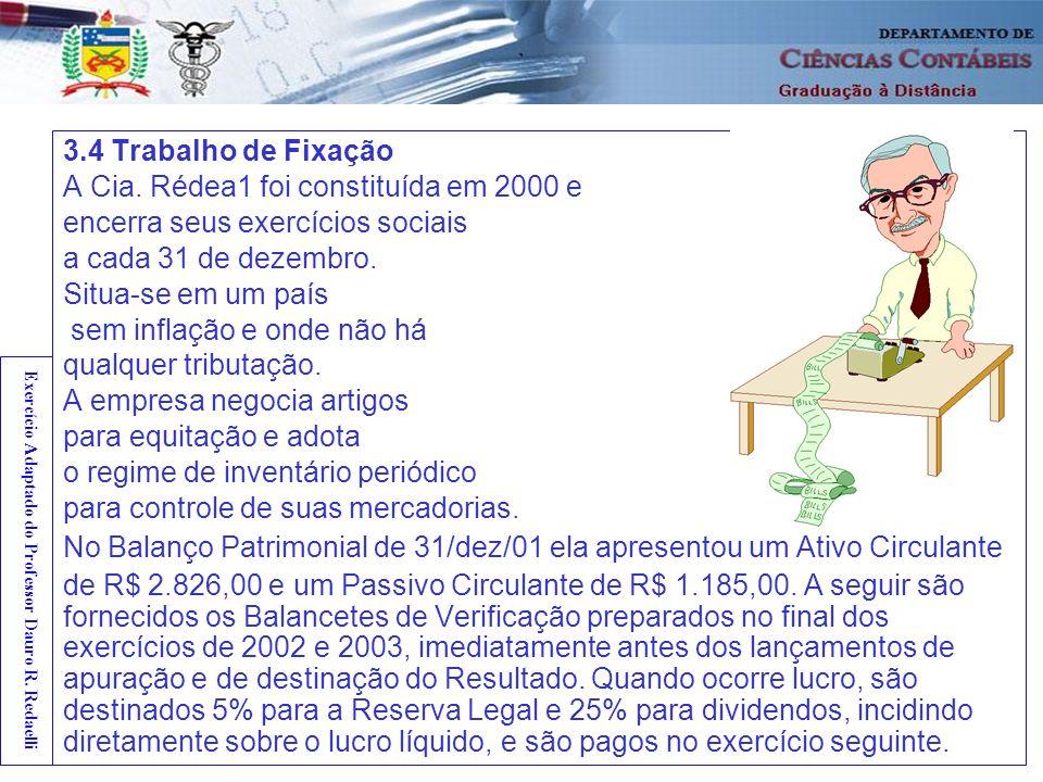 Exercício Adaptado do Professor Dauro R. Redaelli