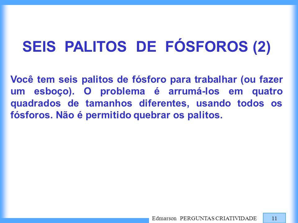 SEIS PALITOS DE FÓSFOROS (2)
