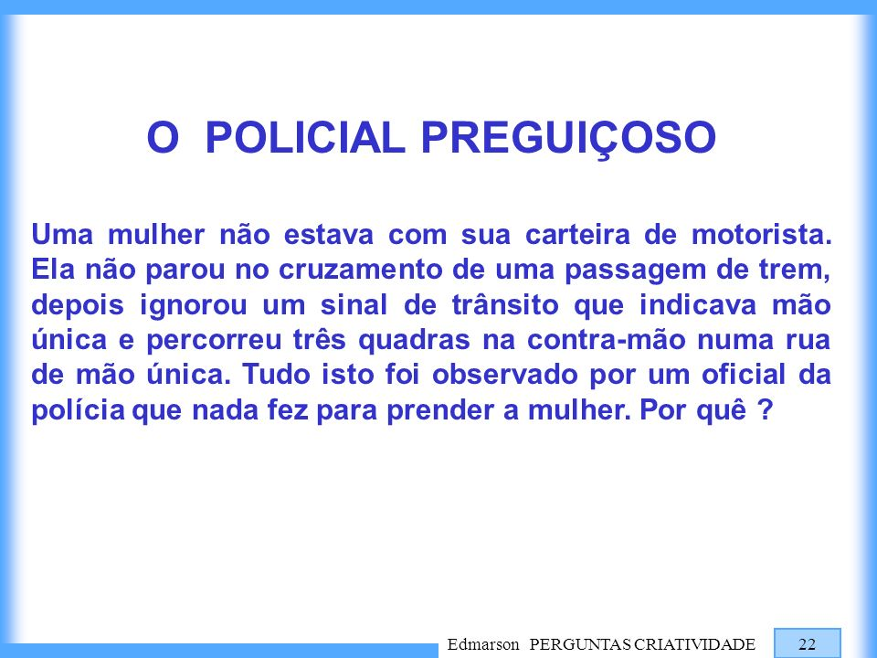 O POLICIAL PREGUIÇOSO