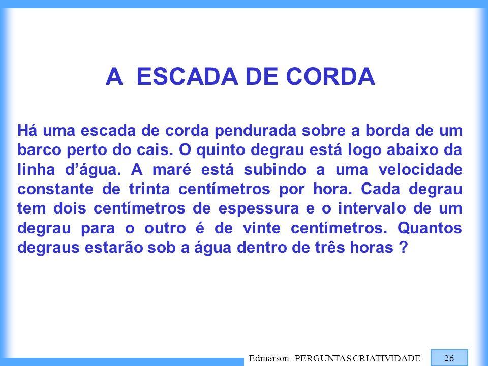 A ESCADA DE CORDA