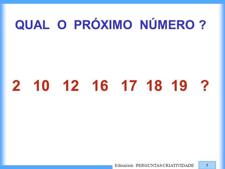 QUAL O PRÓXIMO NÚMERO 2 10 12 16 17 18 19 Edmarson PERGUNTAS CRIATIVIDADE