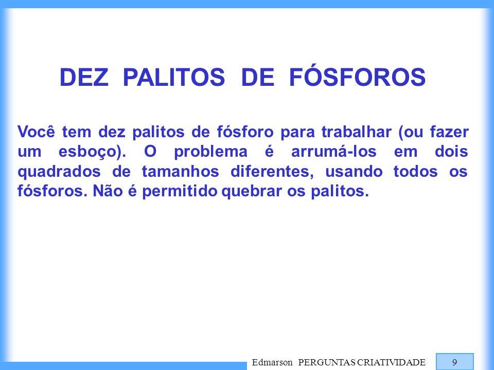 DEZ PALITOS DE FÓSFOROS