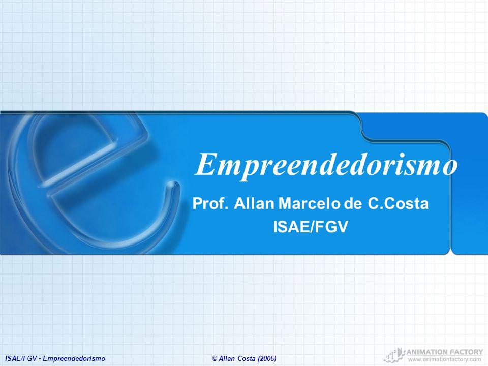 Prof. Allan Marcelo de C.Costa ISAE/FGV