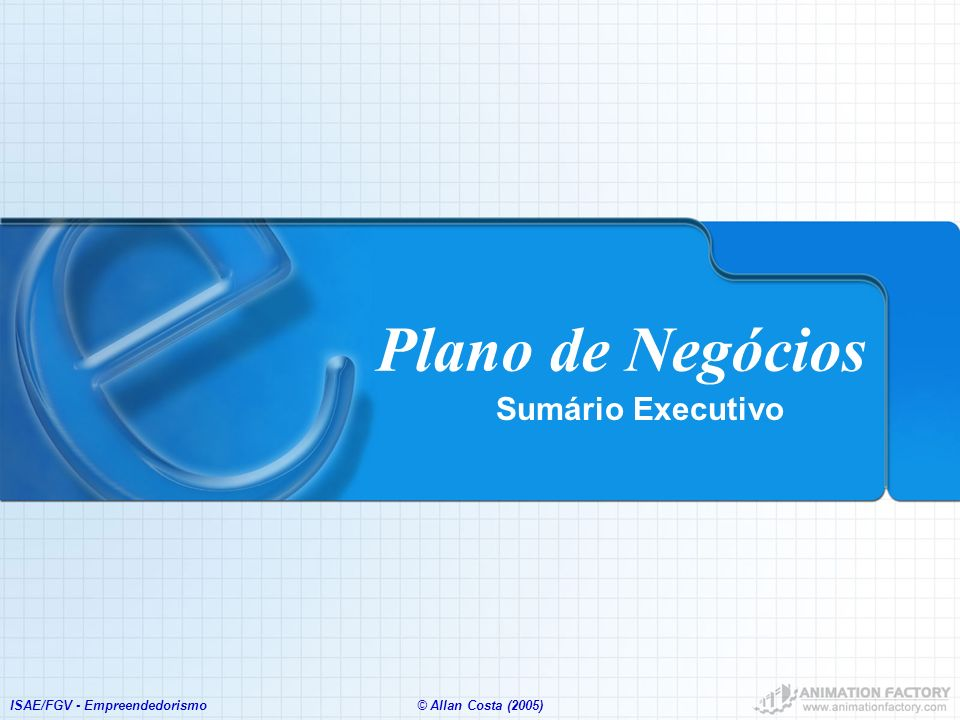 Plano de Negócios Sumário Executivo ISAE/FGV - Empreendedorismo