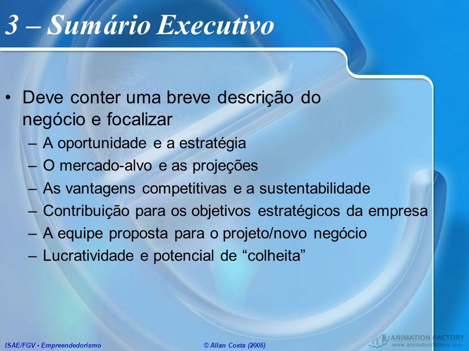 3 – Sumário Executivo Deve conter uma breve descrição do negócio e focalizar. A oportunidade e a estratégia.