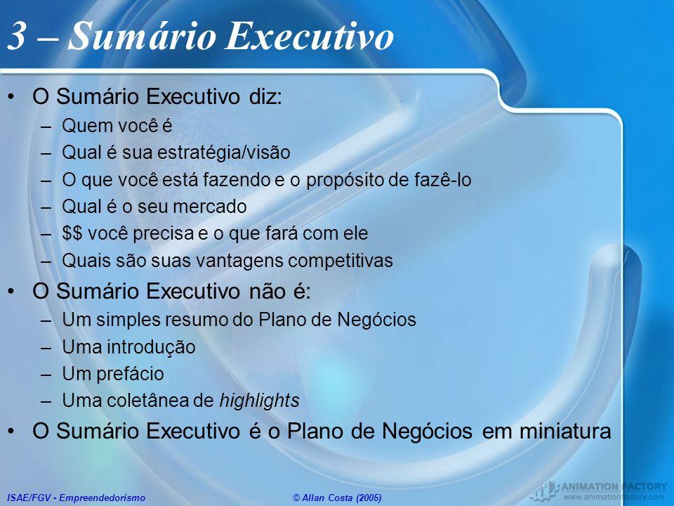 3 – Sumário Executivo O Sumário Executivo diz: