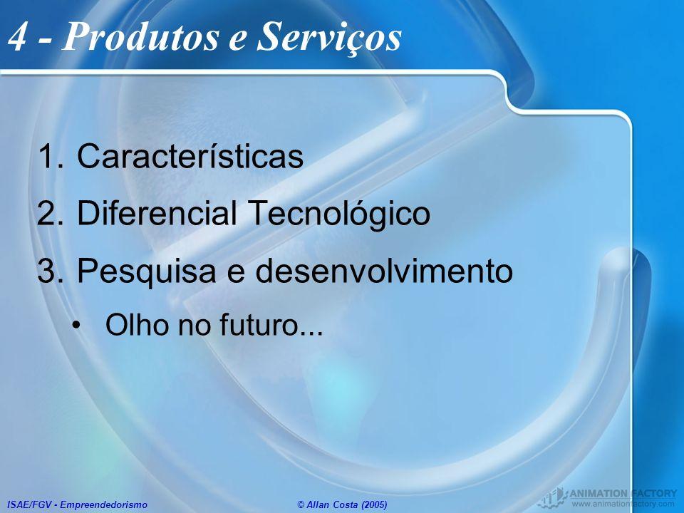 4 - Produtos e Serviços Características Diferencial Tecnológico