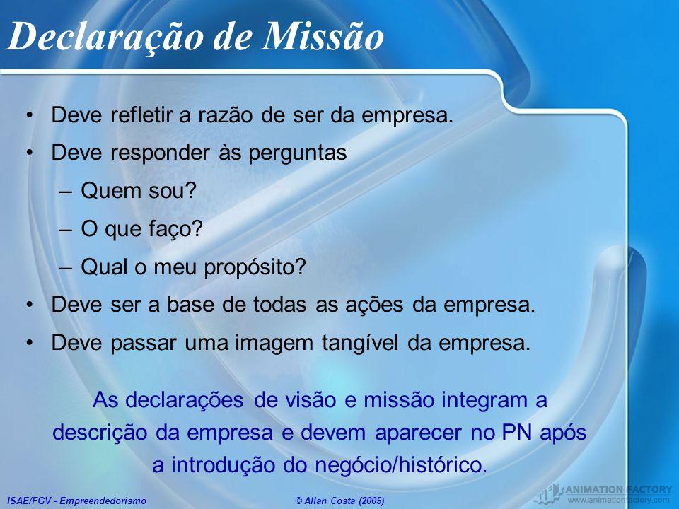 Declaração de Missão Deve refletir a razão de ser da empresa.